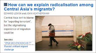 Эдвард Лемон и Джон Хизершоу: Чем объясняется радикализация мигрантов из Центральной Азии?