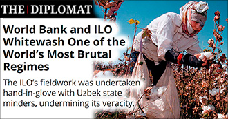 The Diplomat: Всемирный Банк и МОТ обеляют один из самых жёстких режимов - узбекский